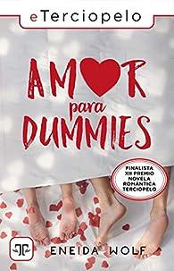 Amor para dummies par Eneida Wolf