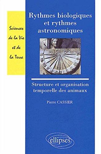 Rythmes biologiques et rythmes astronomiques : Structure et organisation temporelles des animaux