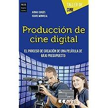 Producción de cine digital/ Digital cinema production (Taller De Cine/ Film Workshop)