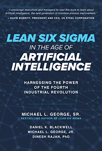 Lean Six Sigma in the Age of Artificial Intelligence: Harnessing the Power of the Fourth Industrial Revolution (English Edition)