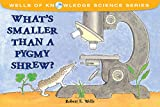 What's Smaller Than a Pygmy Shrew? (Wells of Knowledge Science Series) (English Edition)
