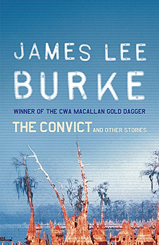 The Convict And Other Stories por James Lee Burke