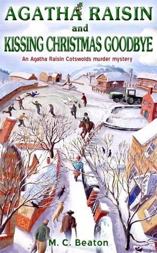 Agatha Raisin and Kissing Christmas Goodbye by M.C. Beaton (2008-02-28)