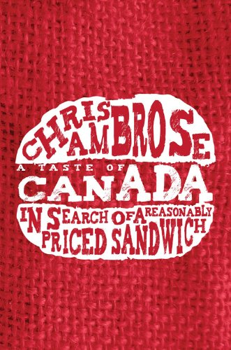 A Taste of Canada: In Search of a Reasonably Priced Sandwich (English Edition) -