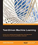 Test-Driven Machine Learning (English Edition)