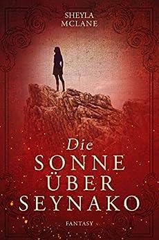 Die Sonne über Seynako (German Edition) by [McLane, Sheyla]