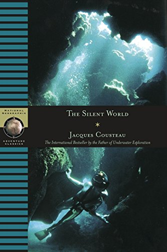 The Silent World (National Geographic adventure classics) por Jacques-Yves Cousteau