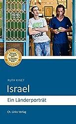 Israel: Ein Länderporträt (Diese Buchreihe wurde ausgezeichnet mit dem ITB-BuchAward 2014)