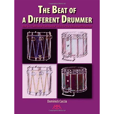 The Beat of a Different Drummer: Not-so-traditional Rudimental Solos for