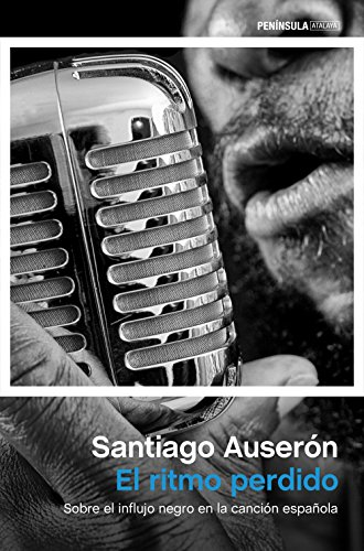 El ritmo perdido: Sobre el influjo negro en la canción española (ATALAYA)