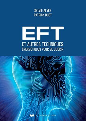 EFT et autres techniques énergétiques pour se guérir (Santé / Bien-êtreÉnergétique)