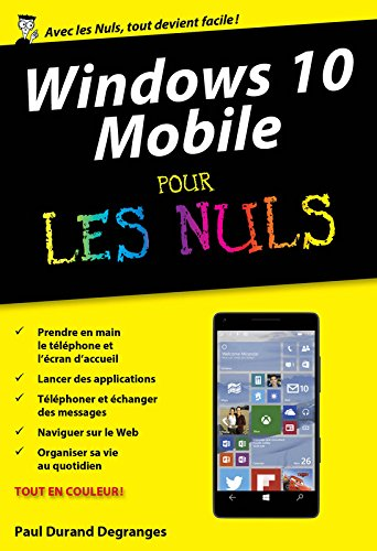 Windows 10 Mobile pour les nuls par Paul Durand Degranges