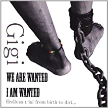 We Are Wanted/I Am Wanted by Gigi Brissot