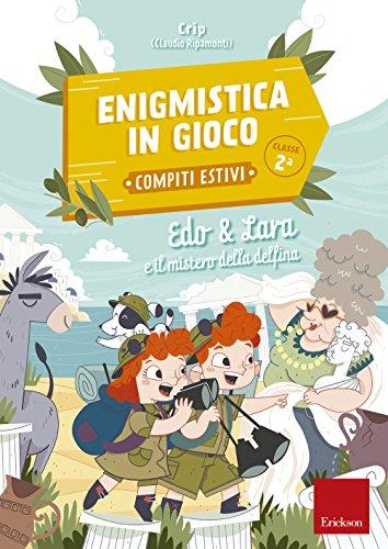 Edo & Lara e il mistero della delfina. Enigmistica in gioco 2. Compiti estivi