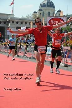 Mit Gänsehaut ins Ziel - Mein erster Marathon