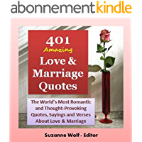 Love Quotes: 401 Amazing Love and Marriage Quotes (The World's Most Romantic and Thought-Provoking Quotes, Sayings and…