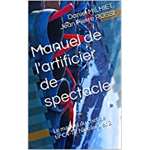 Manuel de l'artificier de spectacle: Le chef de tir C4-T2 Niveau 1 et 2