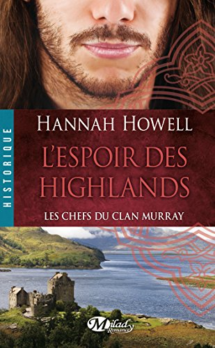 L'Espoir des Highlands: Les Chefs du clan Murray, T3