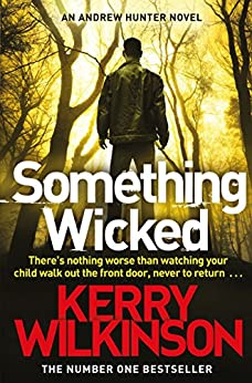 Something Wicked (An Andrew Hunter Novel Book 1) by [Wilkinson, Kerry]
