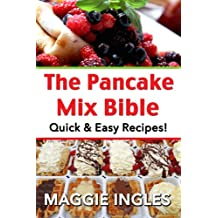 The Pancake Mix Bible: Quick & Easy Recipes (English Edition)