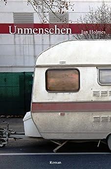 Unmenschen von [Holmes, Jan]