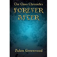 Forever After (The Claus Chronicles Book 1)
