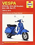 Vespa: P/PX125, 150 & 200 Scooters (incl. LML Star 2T) 1978 to 2012 (Haynes Manuals)