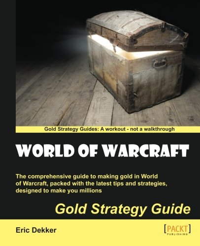 World of Warcraft Gold Strategy Guide (English Edition) (Wow Gold Guide)