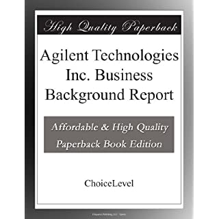 Agilent Technologies Inc. Business Background Report