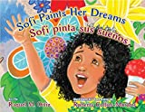 Sofi Paints Her Dreams / Sofi Pinta Sus Sueos