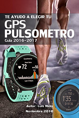 Te ayudo a elegir tu GPS-PULSOMETRO: Guia 2017 por Luis Melo