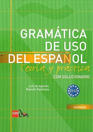 Gramática de uso del español: Teoría y práctica C1-C2 por Ramón Palencia del Burgo