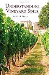 Understanding Vineyard Soils by Robert White (2009-04-30)