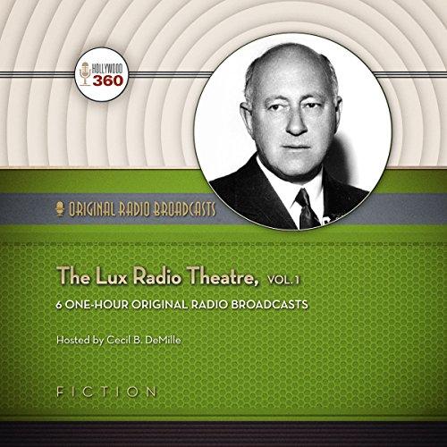 The Lux Radio Theatre, Vol. 1  Audiolibri