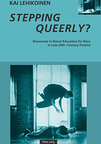 Stepping Queerly?: Discourses in Dance Education for Boys in Late 20th-Century Finland por Kai Lehikoinen