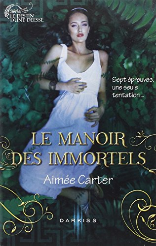 Le Manoir des Immortels par Aimée Carter