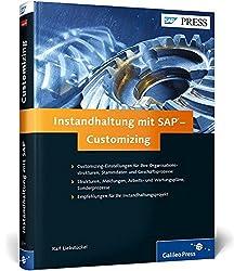 Instandhaltung mit SAP - Customizing: SAP EAM (PM) erfolgreich anpassen und konfigurieren (SAP PRESS)