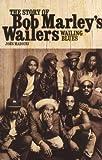 Wailing Blues: The Story of Bob Marley's Wailers by John Masouri (2010-09-01)