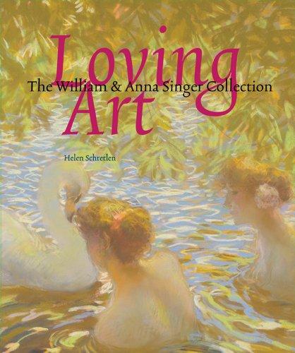 Loving Art: The William and Anna Singer Collection por Helen Schrelten
