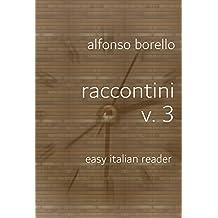 Raccontini Volume 3: Easy Italian Reader (Italian Edition)