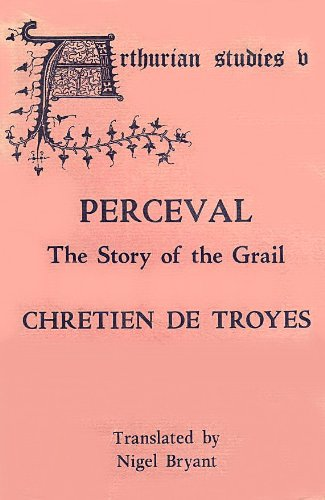 Perceval: The Story of the Grail (Arthurian Studies)