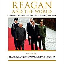 Reagan and the World: Leadership and National Security, 1981-1989, Studies In Conflict Diplomacy Peace