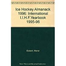 Eishockey-Almanach 96: Offizielles Jahrbuch des Eishockey-Weltverbandes I.I.H.F.
