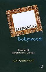 Reframing Bollywood: Theories of Popular Hindi Cinema