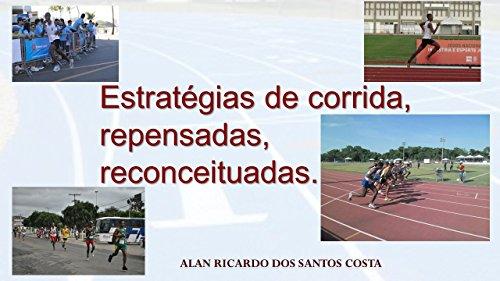 Estratégias de corrida, repensadas, reconceituadas. (Portuguese Edition) por Alan Ricardo dos Santos Costa