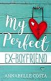 My Perfect Ex-Boyfriend (English Edition)