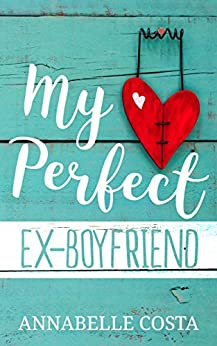My Perfect Ex-Boyfriend (English Edition)