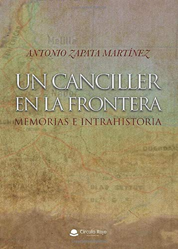 Un canciller frontera. Memorias intrahistoria