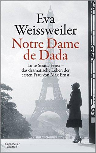 notre-dame-de-dada-luise-straus-das-dramatische-leben-der-ersten-frau-von-max-ernst