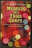 Telecharger Livres Medecin des trois corps De la Faculte de Medecine de Paris a l Ashram philippin (PDF,EPUB,MOBI) gratuits en Francaise